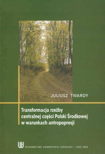 Tranformacja rzezby centralnej czesci Polski w warunkach antropopresji