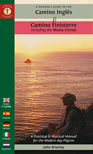 A Pilgrim's Guide to the Camino Inglés: & Camino Finisterre Including Múxia Circuit (Camino Guides) (Dutch and English Edition)