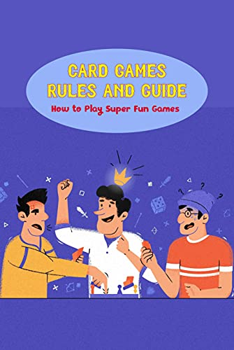 Card Games Rules and Guide: How to Play Super Fun Games : Gifts for Fathers (English Edition)