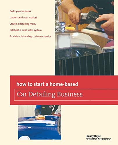 Compare Textbook Prices for How to Start a Home-based Car Detailing Business Home-Based Business Series First Edition ISBN 9780762778768 by Doyle, Renny