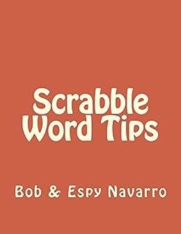 Scrabble Word Tips (English Edition) eBook: Navarro, Bob and Espy: Amazon.es: Tienda Kindle