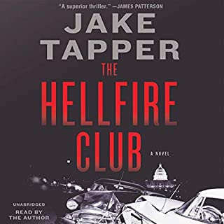 The Hellfire Club                   Written by:                                                                                                                                 Jake Tapper                               Narrated by:                                                                                                                                 Jake Tapper                      Length: 9 hrs and 58 mins     23 ratings     Overall 4.1