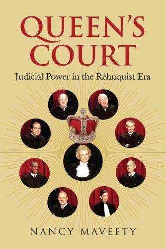 Compare Textbook Prices for Queen's Court: Judicial Power in the Rehnquist Era 2008 No other Dates Edition ISBN 9780700616107 by Maveety, Nancy