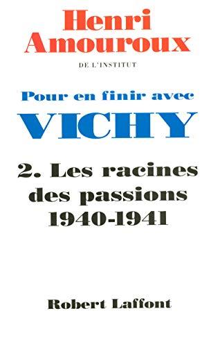 Pour en finir avec Vichy, tome 2 : Les racines des passions