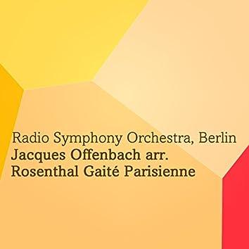 Jacques Offenbach arr. Rosenthal Gaité Parisienne