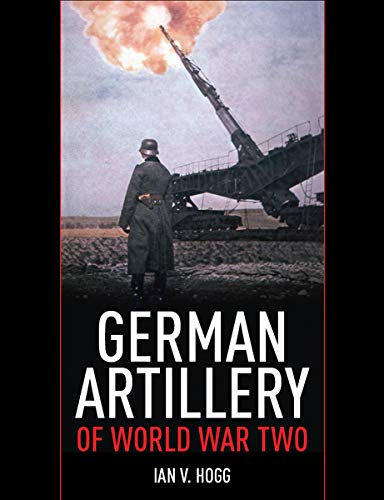 German Artillery of World War Two (English Edition