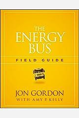 The Energy Bus Field Guide (Jon Gordon) Kindle Edition