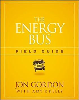 The Energy Bus Field Guide  Jon Gordon