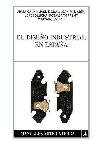 El diseño industrial en España (Manuales Arte Cátedra)
