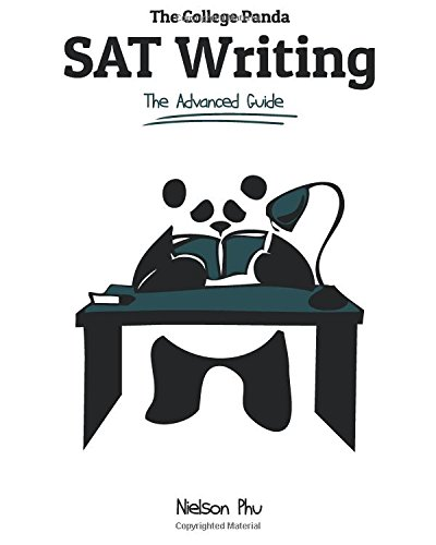 The College Panda's SAT Writing: An Advanced Essay and Grammar Guide from a Perfect Scorer