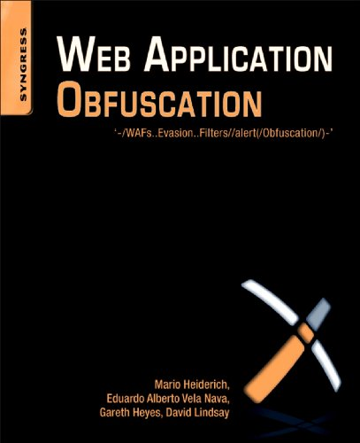 Web Application Obfuscation: '-/WAFs..Evasion..Filters//alert(/Obfuscation/)-'...