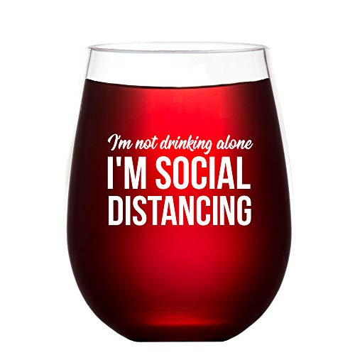 Covid Gift Social Distancing - I'm not drinking alone - wine glasses with funny sayings for women or men - Unbreakable Stemless Plastic Wine Glass - Quarantine gifts birthday gift for nurses teachers