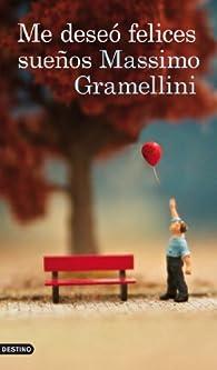 Me deseó felices sueños par Massimo Gramellini