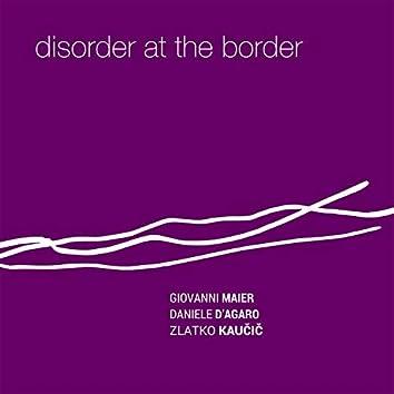 Disorder At The Border