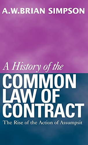 A History of the Common Law of Contract: Volume I (History of the Common Law of Contract)
