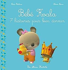Recueil Bebe Koala 7 Histoires Pour Bien Dormir Tp Ebook Berkane Nadia Nesme Alexis Amazon Fr