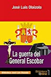 La guerra del General Escobar: 3 (Biblioteca José Luis Olaizola)