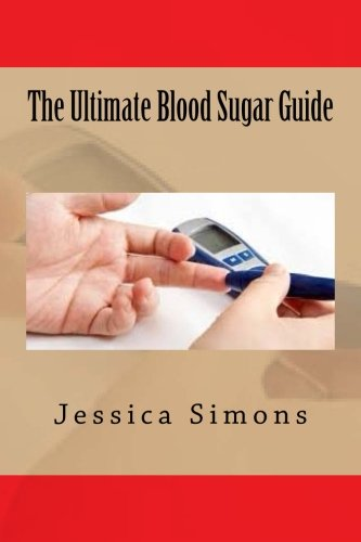 The Ultimate Blood Sugar Guide