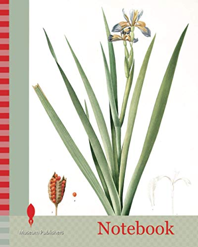 Notebook: Iris foetidissima, Iris fétide, Gladwyn or Sinking Iris, Roast Beef Plant, Spurge Plant, Redouté, Pierre Joseph, 1759-1840, les liliacees, 1802 - 1816