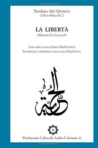 La libertà: Maymar fī al-ḥurriyyah (Patrimonio Culturale Arabo Cristiano)