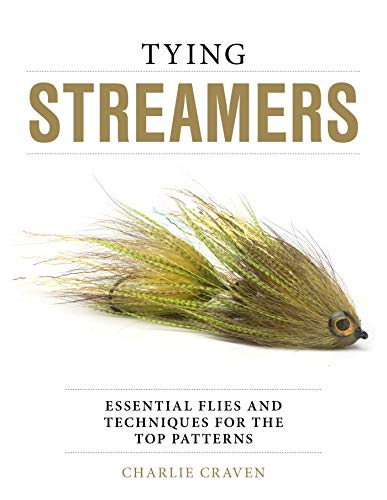 Tying Streamers: Essential Flies and Techniques for the Top Patterns (English Edition)