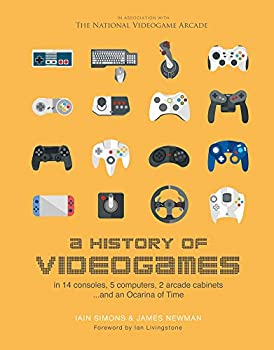 A History of Videogames  In 14 Consoles 5 Computers 2 Arcade Cabinets ...and an Ocarina of Time