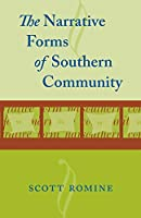 The Narrative Forms of Southern Community (Southern Literary Studies)