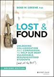 Lost and Found: Unlocking Collaboration and Compassion to Help Our Most Vulnerable, Misunderstood Students (and All the Rest) (J-B Ed: Reach and Teach)