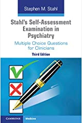Stahl's Self-Assessment Examination in Psychiatry: Multiple Choice Questions for Clinicians Kindle Edition