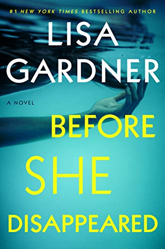 Before She Disappeared: A Novel by [Lisa Gardner]