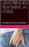 HEMORRHOIDS TREATMENT AT HOME: Hemorrhoid treatment at home, Hemorrhoid Prevention, hemorrhoids treatment cream, hemorrhoids suppository