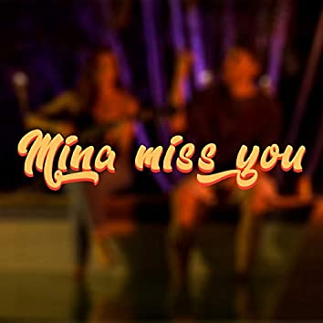 Mina Miss You