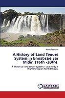 A History of Land Tenure System in Ennabssie Sar Midir, (16th -20th)