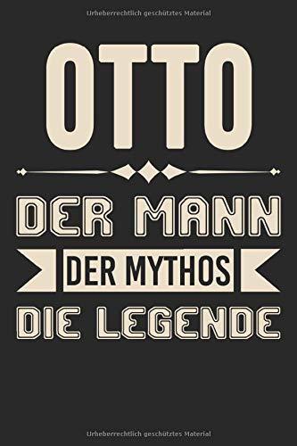 Otto Der Mann Der Mythos Die Legende: DIN A5 Dotted Punkteraster Heft für Otto | Notizbuch Tagebuch Planer für jeden mit dem Vorname Otto | Notiz Buch Geschenk Journal Otto Name & Spitzname Notebook