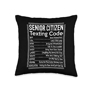 Senior Citizen Gift Apparel Senior Citizen Texting Code Funny Old People Gift Idea Throw Pillow 16x16 Multicolor