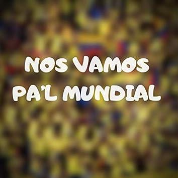 Nos Vamos Pa'l Mundial