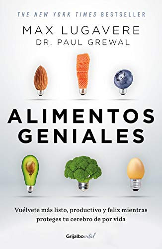 Alimentos Geniales: Vulvete Ms Listo, Productivo Y Feliz Mientras Proteges Tu Cerebro de Por Vida / Genius Foods: Become Smarter, Happier, and More