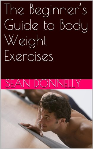 The Beginner's Guide to Body Weight Exercises