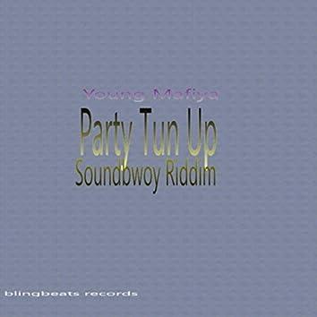 Party Tun Up (Soundbwoy Riddim)