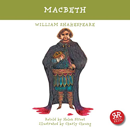 Macbeth                   By:                                                                                                                                 William Shakespeare,                                                                                        Helen Street (adaptation)                               Narrated by:                                                                                                                                 Helen Street                      Length: 35 mins     Not rated yet     Overall 0.0