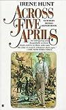Irene Hunt: Across Five Aprils (Mass Market Paperback); 1987 Edition
