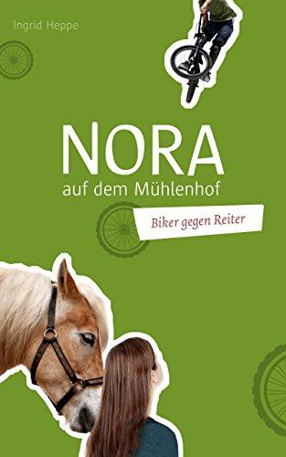 Biker gegen Reiter: Nora auf dem Mühlenhof