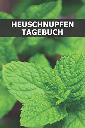 Heuschnupfen Tagebuch: Selbsthilfe Allergien Buch zum Heilen - Symptomtagebuch zum Ausfüllen - Pollenallergie - Ursache - Dokumentation