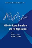 The Hilbert-huang Transform And Its Applications (Interdisciplinary Mathematical Sciences)