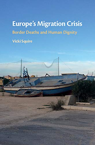 Europe\'s Migration Crisis: Border Deaths and Human Dignity (English Edition)