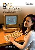 D42 Adventure System: Klassische Adventures selbst entwickeln für den Commodore 64/128
