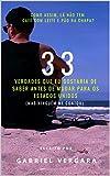 33 Verdades que eu gostaria de saber antes de me mudar para os Estados Unidos : Como assim, lá não tem café com leite e pão na chapa? (Portuguese Edition)