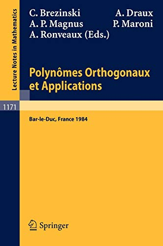 Polynomes Orthogonaux et Applications: Proceedings of the Laguerre Symposium held at Bar-le-Duc, October 15-18, 1984 (Lecture Notes in Mathematics (1171), Band 1171)