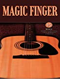 Magic Finger: 15 Songs Arranged for Solo Guitar in Standard Notation and Tab (English Edition)