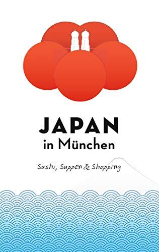 Japan in München: Sushi, Suppen und Shopping (Japan in Deutschland 1)